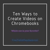 10 Free Ways to Create Videos on Chromebooks | New learning | Scoop.it