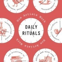 Tapping Into the Daily Rituals of our Great Creative Minds | Creative Civilization | Scoop.it