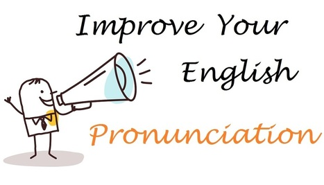 Improve Your English Pronunciation   Teaching Tefl   Scoop.it