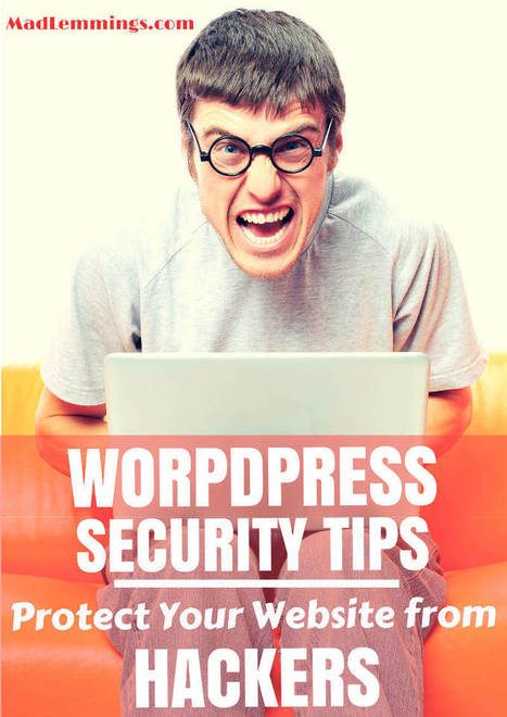 Wordpress Security Tips: Protect Your Site from Hackers | Easy Ways To Get Your Own List | Scoop.it