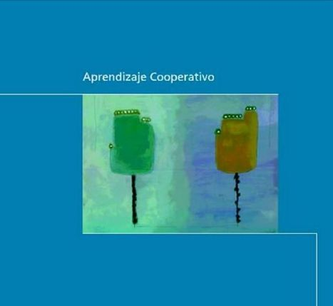 Aprendizaje Cooperativo – Cómo Facilitar el Trabajo en Grupo | eBook | Metodologías competenciales | Scoop.it