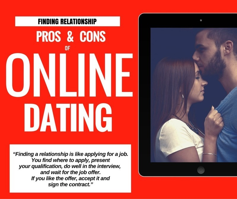 online dating sites pros and cons Pros and cons of dating sites - find a woman in my area free to join to find a man and meet a woman online who is single and looking for you find a man in my area.