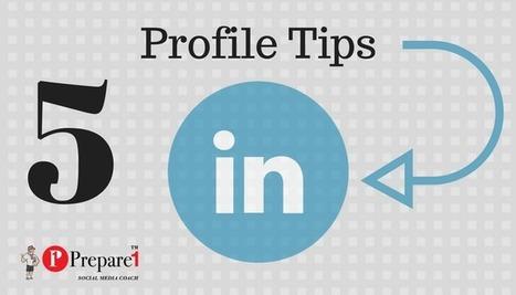 5 Ways to Improve Your LinkedIn Profile [Infographic] | Social Media Coach |Prepare1 — Prepare 1 | Social Media  Coach | Scoop.it