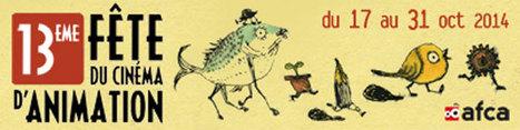 La 13ème Fête du cinéma d'animation du 17 au 31 octobre 2014. (création, ressources, outils…) | | histoire des arts et professeur documentaliste | Scoop.it