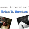 Interview With Brian D. Hawkins