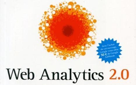 Web Analytics 2.0 d'Avinash Kaushik   Actu - ergonomie et parcours  web   Scoop.it