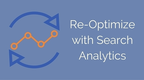 Re-Optimize Your Site with Google's Search Console and Search Analytics | Real SEO | Scoop.it