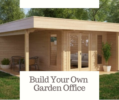 An In Depth Information For Building Your Own Garden Office