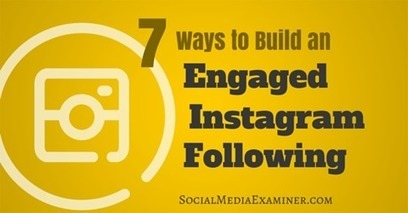 7 Ways to Build an Engaged Instagram Following | xposing world of Photography & Design | Scoop.it