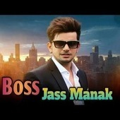 Boss - Jass Manak Mp3 Song Download - Mp3Mad Io