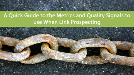 A Quick Guide To The Metrics and Quality Signals To Use When Link Prospecting - Search Engine Journal | Seo Tips To Improve Your SEO | Scoop.it