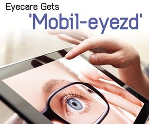 VisionMonday > Eyecare Gets 'Mobil-eyezd' | Optometry ePractice Management | Scoop.it