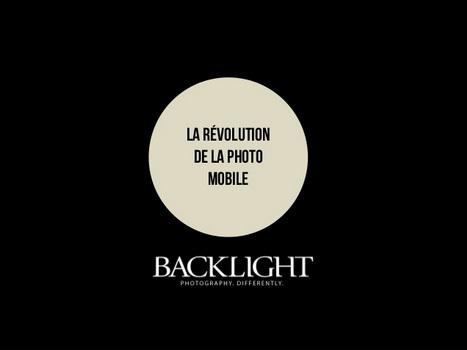 Backlight Magazine : la révolution de la photo mobile | Backlight Magazine. Photography and community. | Scoop.it