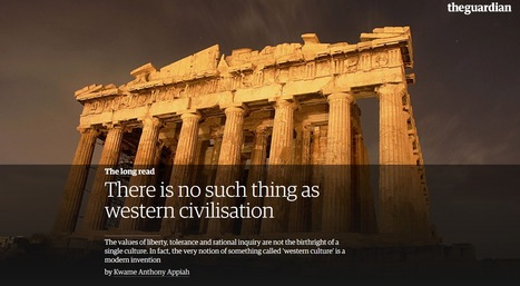 There is no such thing as western civilisation | Kwame Anthony Appiah | En vrac | Scoop.it