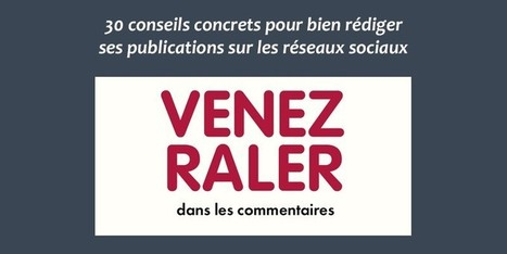 30 conseils concrets pour bien rédiger ses publications sur les réseaux sociaux | Toulouse networks | Scoop.it