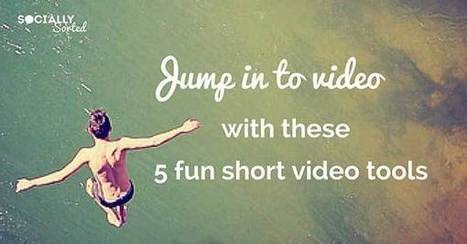 5 Fun Short Video Tools to Help You Jump In to Video Content Creation | Online World | Scoop.it