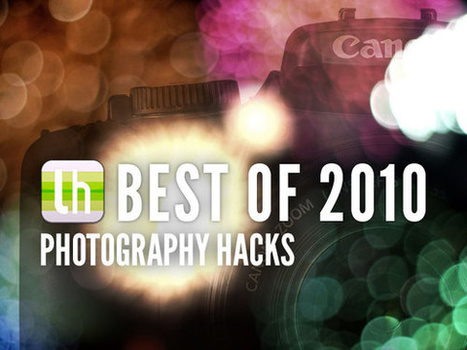 Most Popular Photography Tips, Tricks, and Hacks of 2010 | Everything Photographic | Scoop.it