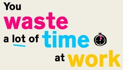 You Waste A LOT Of Time At Work - | Social Media and Web Infographics hh | Scoop.it