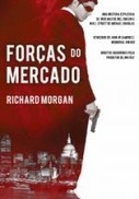 "Leituras do Fiacha - O Corvo Negro: Passatempo ""Forças do Mercado"" de Richard Morgan 