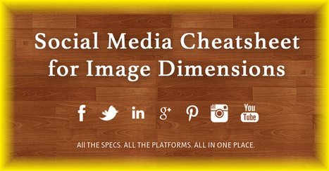 EPIC Social Media Cheat Sheet for Image Dimensions (You MUST Bookmark This!) | Social Media Curator | Scoop.it