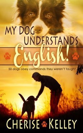 """Books Direct: """"My Dog Understands English"""" by Cherise Kelley 