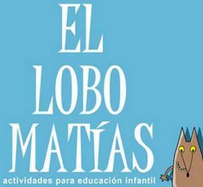 El Lobo Matías | Educación Infantil Online | Noticias, Recursos y Contenidos sobre Aprendizaje | Scoop.it