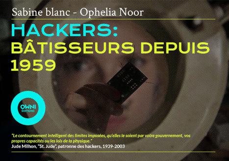 [Ebook] Hackers, bâtisseurs depuis 1959 » OWNI, News, Augmented | Digital Freedom | Scoop.it