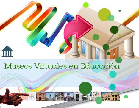Museos Virtuales en Educación | Noticias, Recursos y Contenidos sobre Aprendizaje | Scoop.it