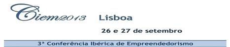 Ciem2013 - 3ª Conferência Ibérica de Empreendedorismo | LE@D |UAberta | Scoop.it