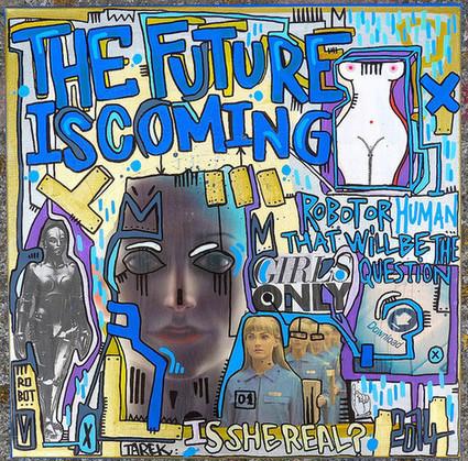 The Future is Coming By Tarek | The art of Tarek | Scoop.it