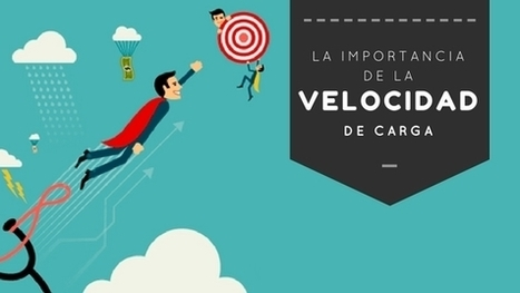 La importancia de la velocidad de carga en tu estrategia de marketing digital | Marketing Digital | Scoop.it