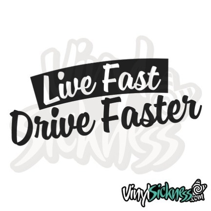 Drive fast live faster • stickers decals • vinyl sickness jdm stickers tuner