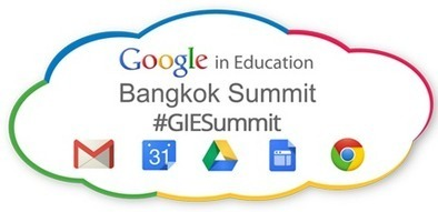 Bangkok Google in Edu Summit 27-28 Sept 2014 #GIESummit | Educators CPD Online | Scoop.it