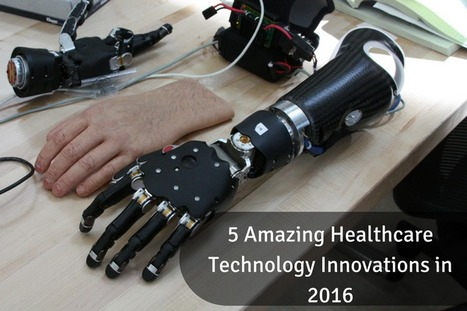 5 Amazing Healthcare Technology Innovation | Healthcare and Technology news | Scoop.it
