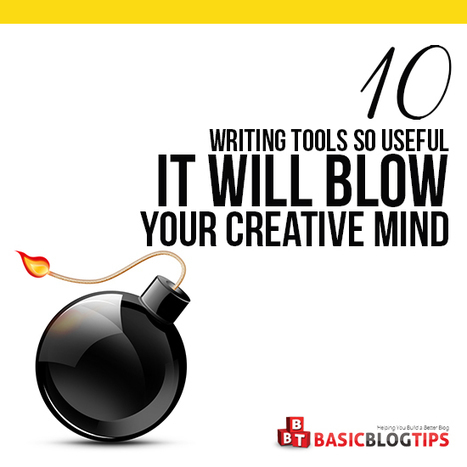 10 Writing Tools So Useful It Will Blow Your Creative Mind | DIGITAL EDUCATION | Scoop.it