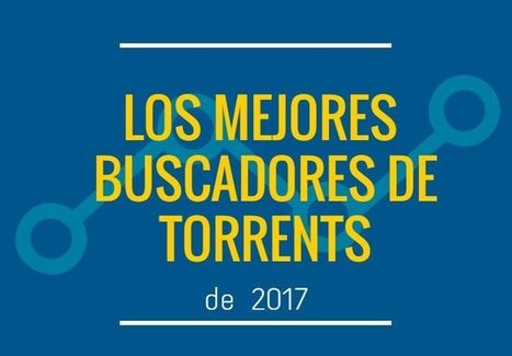 Los mejores buscadores de torrents para 2017 | #SocialMedia, #SEO, #Tecnología & más! | Scoop.it