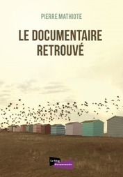 """Voix commentaire, voix narrateur, voix off"", un nouvel extrait du livre de Pierre Mathiote - Le Blog documentaire 