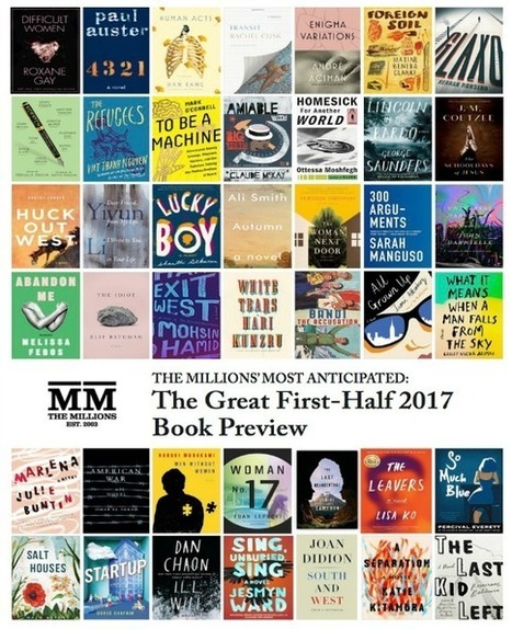 Most Anticipated: The Great 2017 Book Preview - The Millions | Books, Photo, Video and Film | Scoop.it