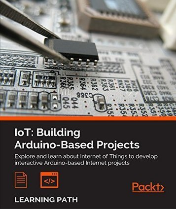 IoT: Building Arduino-Based Projects | Raspberry Pi | Scoop.it