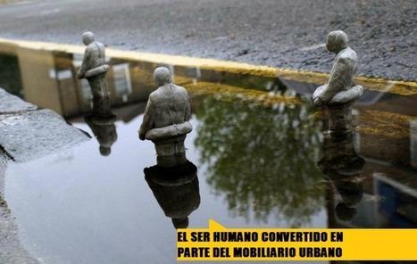 [ Arte+ ]: El ser humano convertido en parte del mobiliario urbano   TUL   Scoop.it