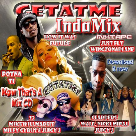 GetAtMe-InDaMixMixtape- Get it now......   GetAtMe   Scoop.it
