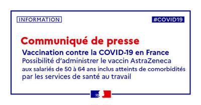 Vaccination contre la COVID-19 en France – possibilité d'administrer le vaccin AstraZeneca aux salariés de 50 à 64 ans inclus atteints de comorbidités par les services de santé au travail.