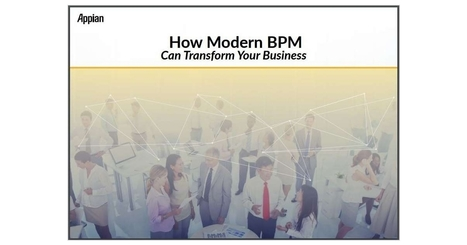 How Modern BPM Can Transform Your Business | Supply chain News and trends | Scoop.it