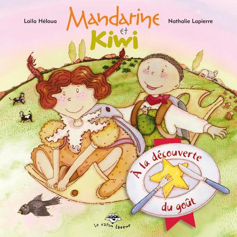 Collection Mandarine et Kiwi, par Laïla Héloua | Rachel Graveline | Tangerine and Kiwi Mandarine et Kiwi | Scoop.it