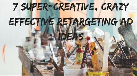 7 Super-Creative, Crazy-Effective Retargeting Ad Ideas | WordStream | Seo, Social Media Marketing | Scoop.it