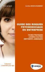 [ Livre ] Guide des Risques Psychosociaux | Stress et travail | Scoop.it