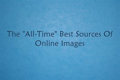 "The ""All-Time"" Best Sources Of Online Images 