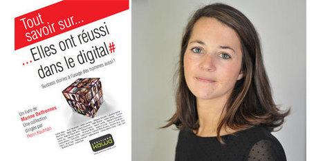 Elles ont réussi dans le digital... : 32 parcours inspirants de femmes leaders du numérique   AlternaTICA - Des interactions numériques aux interactions sociales   Scoop.it