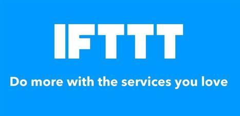 Le « nouveau » IFTTT est là : fini les recettes, place aux Applets | Gestion de l'information | Scoop.it