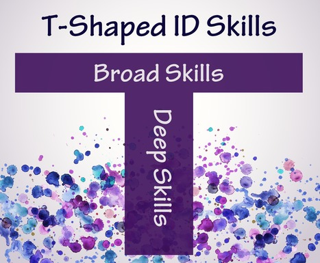 Broad and Deep Instructional Design Skills | Experiencing E-Learning | Adult Education and Organizational Leadership | Scoop.it